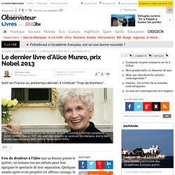 Le dernier livre d'Alice Munro, prix Nobel 2013