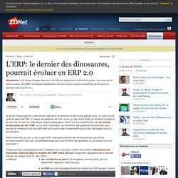 L'ERP: le dernier des dinosaures, pourrait évoluer en ERP 2.0