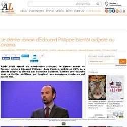 Le dernier roman d'Édouard Philippe bientôt adapté au cinéma