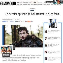 Le dernier épisode de GoT traumatise les fans