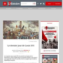 Le dernier jour de Louis XVI, par Antoine De Baecque