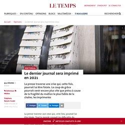 Le dernier journal sera imprimé en 2021 - Le Temps
