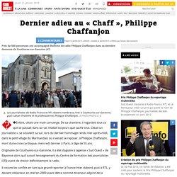 Dernier adieu au « Chaff », Philippe Chaffanjon