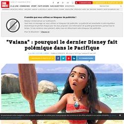 """""""Vaiana"""" : pourquoi le dernier Disney fait polémique dans le Pacifique"""