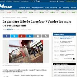 Carrefour vend les murs de 97 supermarchés en France pour 365 millions d'euros.