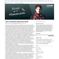 2012: la dernière chance pour l'école - Éloge de la transmission