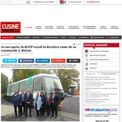 10 ans après, la RATP reçoit la dernière rame de sa commande à Alstom - Ferroviaire