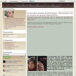 La dernière bombe de Bob Beijer : Révélations sur les années de plomb (18/02/2010) - Le blog de Michel Bouffioux