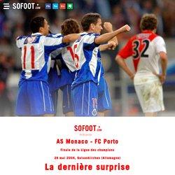Monaco - Porto 2004, la dernière surprise Rétro - Finale de Ligue des champions 2004