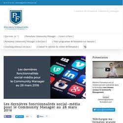 Les dernières fonctionnalités social-média pour le Community Manager au 28 mars 2016
