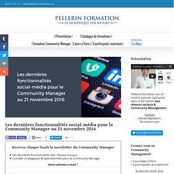 Les dernières fonctionnalités social-média pour le Community Manager au 21 novembre 2016