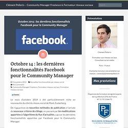 Octobre 14 : les dernières fonctionnalités Facebook pour le Community Manager