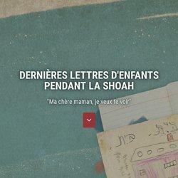 """""""Ma chère maman, je veux te voir"""" - Dernières lettres d'enfants pendant la Shoah - Yad Vashem"""