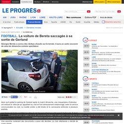 La voiture de Bereta saccagée à sa sortie de Gerland