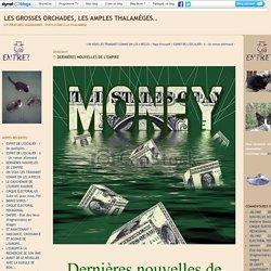 DERNIÈRES NOUVELLES DE L'EMPIRE : Les grosses orchades, les amples thalamèges..