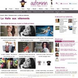 La Halle: les dernières tendances vêtements et chaussures - aufeminin