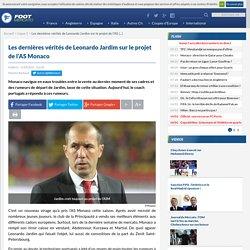 Les dernières vérités de Leonardo Jardim sur le projet de l'AS Monaco