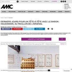 Derniers jours pour un tête-à-tête avec le baron Haussmann, au Pavillon de l'Arsenal - 01/06/17
