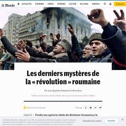 Les derniers mystères de la «révolution» roumaine
