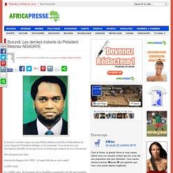 Burundi: Les derniers instants du Président Melchior NDADAYE