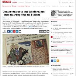 Contre-enquête sur les derniers jours du Prophète de l'islam - Sciences