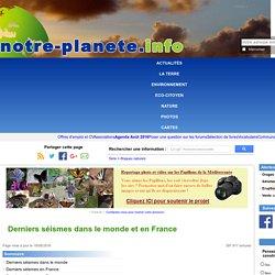 Derniers séismes dans le monde et en France