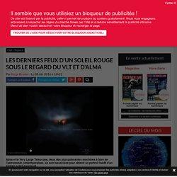 Les derniers feux d'un soleil rouge sous le regard du VLT et d'Alma - Science-et-vie.com