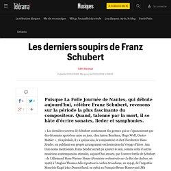 Les derniers soupirs de Franz Schubert - telerama.fr