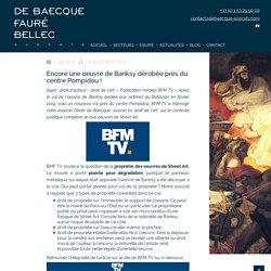 Encore une oeuvre de Banksy dérobée près du centre Pompidou ! - DE BAECQUE FAURE BELLEC