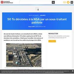 50 To dérobées à la NSApar un sous-traitant patriote