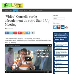 [Vidéo] Conseils sur le déroulement de votre Stand Up Meeting