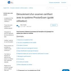 Déroulement d'un examen certifiant avec le système ProctorExam (guide utilisateur) – Support FUN