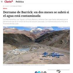 Derrame de Barrick: en dos meses se sabrá si el agua está contaminada