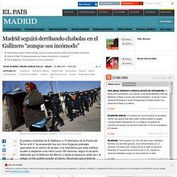 """Madrid seguirá derribando chabolas en el Gallinero """"aunque sea incómodo"""""""