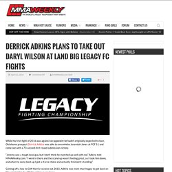 Derrick Adkins Plans to Take Out Daryl Wilson at Land Big Legacy FC Fights