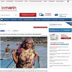 LE MARIN 17/01/14 Le coût humain derrière la crevette importée du Bangladesh