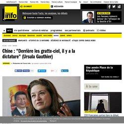 """Chine : """"Derrière les gratte-ciel, il y a la dictature"""" (Ursula Gauthier)"""