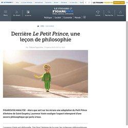 Derrière Le Petit Prince, une leçon de philosophie