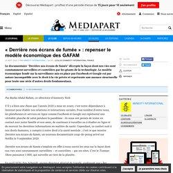 « Derrière nos écrans de fumée » : repenser le modèle économique des GAFAM