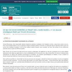 CE QUI SE CACHE DERRIÈRE LE PROJET DES « EURO-NUKES » == Un dossier stratégique établi par Vincent Brousseau