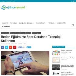 Beden Eğitimi ve Spor Dersinde Teknoloji Kullanımı