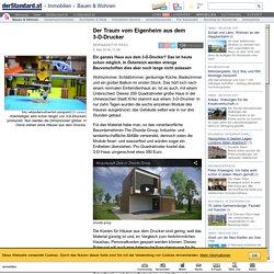 Der Traum vom Eigenheim aus dem 3-D-Drucker - Bauen & Wohnen - derStandard.at › Immobilien