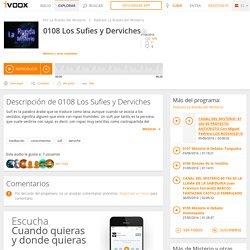 0108 Los Sufies y Derviches en Podcast La Rueda del Misterio en mp3(07/06 a las 10:01:41) 48:28 11806022