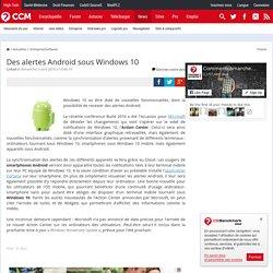 Des alertes Android sous Windows 10
