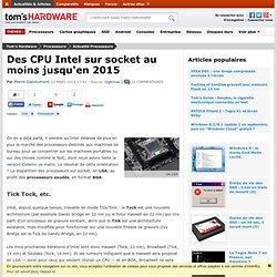Des CPU Intel sur socket au moins jusqu'en 2015