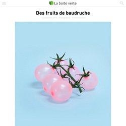 Des fruits de baudruche