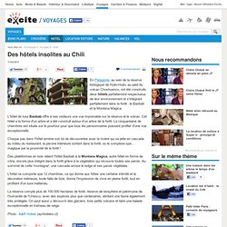 Des hôtels insolites au Chili