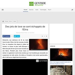 Video - Des jets de lave se sont échappés de l'Etna