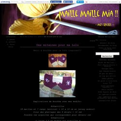Des mitaines pour ma Lulu - Maille Maille Mia!!