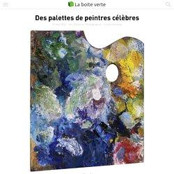 Des palettes de peintres célèbres